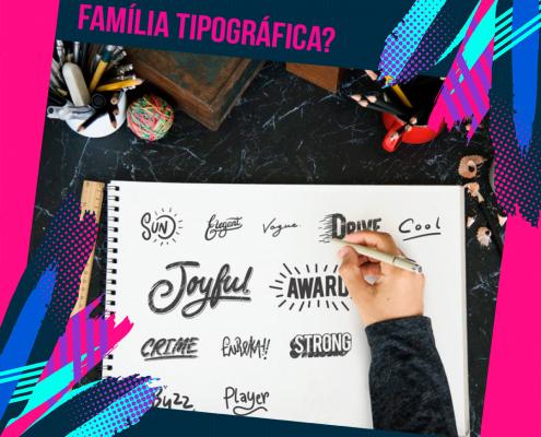 O que é família tipográfica?