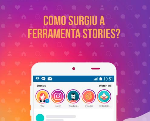 Como surgiu a ferramente stories?