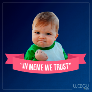 """In meme we trust"""