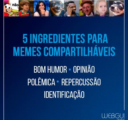 5 ingredientes para memes compartilháveis