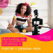 Marketing de influência = marcas + pessoas reais