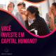 Você investe em capital humano?