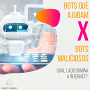 Bots que ajudam X Bots maliciosos: qual lado domina a internet?