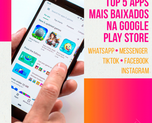 Top 5 Apps mais baixados na Google Play Store