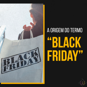 """A origem do termo """"Black Friday"""""""