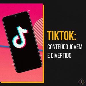 TikTok: conteúdo jovem e divertido