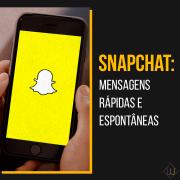 Snapchat: mensagens rápidas e espontâneas
